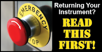 Returning Your Instrument? Read This First